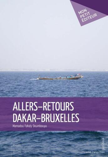 Couverture du livre « Allers-retours Dakar-Bruxelles » de Doumbouya M. Fakaly aux éditions Publibook
