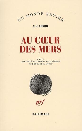 Couverture du livre « Au coeur des mers » de Agnon S J aux éditions Gallimard