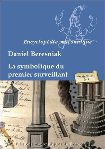 Couverture du livre « La symbolique du premier surveillant » de Daniel Beresniak aux éditions Edimaf