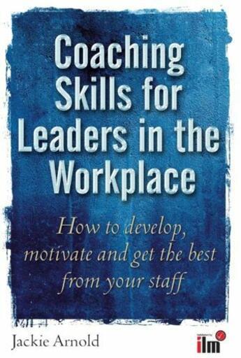 Couverture du livre « Coaching Skills Leaders in the Workplace » de Arnold Jackie aux éditions Little Brown Book Group Digital