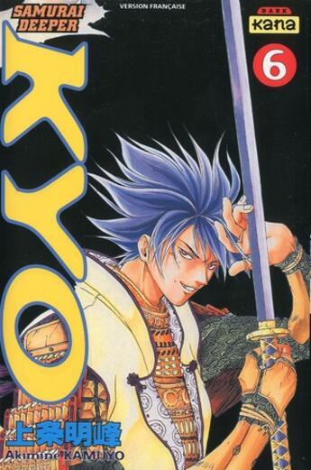 Couverture du livre « Samourai Deeper Kyo t.6 » de Akimine Kamijyo aux éditions Kana