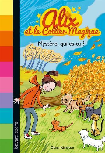 Couverture du livre « Alix et le collier magique T.3 ; mystère, qui es-tu ? » de Desideria Guicciardini et Diana Kimpton aux éditions Bayard Jeunesse