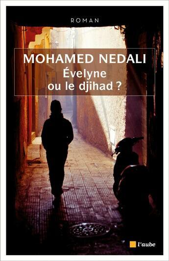 Couverture du livre « Evelyne ou le djihad ? » de Mohamed Nedali aux éditions Editions De L'aube