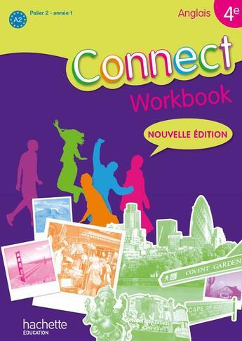 Couverture du livre « Connect ; Anglais ; 4ème ; Palier 2, Année 1 ; Workbook (Edition 2011) » de Mathieu Roussel aux éditions Hachette Education