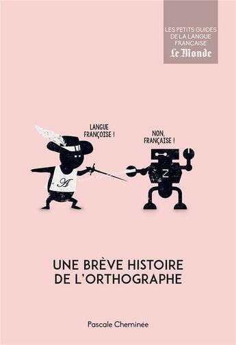 Couverture du livre « Une brève histoire de l'orthographe » de Pascale Cheminee aux éditions Garnier