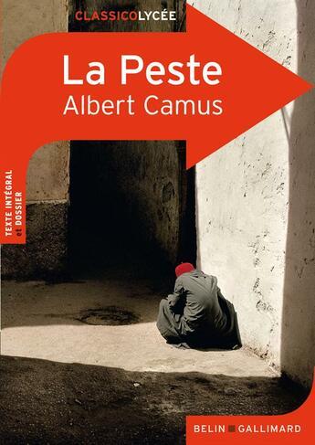 Couverture du livre « CLASSICO LYCEE ; la peste, d'Albert Camus » de Marianne Hubac aux éditions Belin