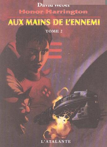 Couverture du livre « Aux Mains De L Ennemi Tome 2 Honor Harrington7 » de David Weber aux éditions L'atalante