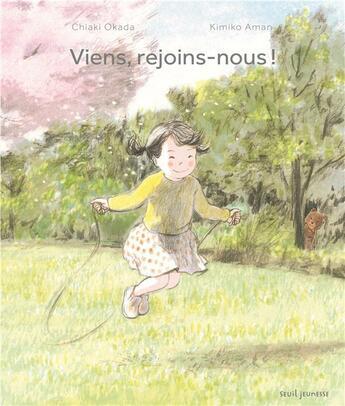 Couverture du livre « Viens, rejoins-nous ! » de Chiaki Okada et Kimiko Aman aux éditions Seuil Jeunesse