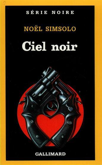 Couverture du livre « Ciel noir » de Noel Simsolo aux éditions Gallimard