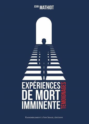 Couverture du livre « Expériences de mort imminente ; témoignages » de Jean Mathiot aux éditions R.a. Image