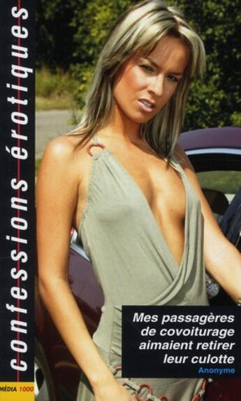 Couverture du livre « Confessions érotiques T.394 ; mes passagères de covoiturage aimaient retirer leur culotte » de Collectif aux éditions Media 1000