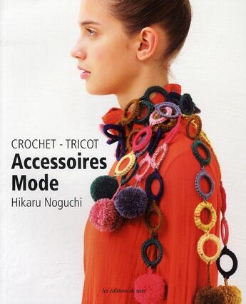 Couverture du livre « Accessoires mode ; crochet, tricot » de Hikaru Noguchi aux éditions De Saxe