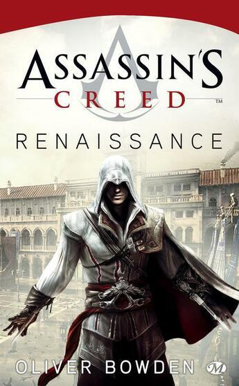 Couverture du livre « Assassin's creed t.1 ; renaissance » de Oliver Bowden aux éditions Milady