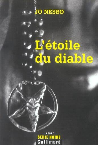 Couverture du livre « L'etoile du diable (une enquete de l'inspecteur harry hole) » de Jo NesbO aux éditions Gallimard