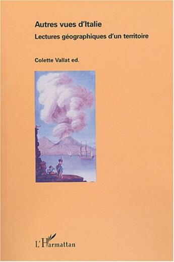 Couverture du livre « Autres vues d'Italie ; lectures géographiques d'un territoire » de Colette Vallet aux éditions L'harmattan