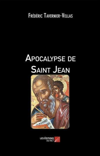 Couverture du livre « Apocalypse de saint Jean » de Frederic Tavernier-Vellas aux éditions Editions Du Net