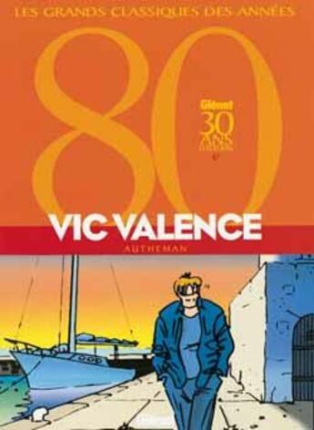 Couverture du livre « Vic Valence ; intégrale t.1 à t.3 » de Jean-Pierre Autheman aux éditions Glenat