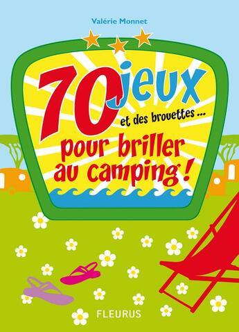 Couverture du livre « 70 jeux et des brouettes pour briller au camping » de Valerie Monnet aux éditions Fleurus