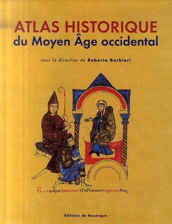 Couverture du livre « Atlas historique du moyen age occidental » de Barbieri Roberto (So aux éditions Rouergue