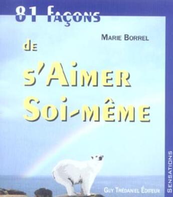 Couverture du livre « 81 facons de s'aimer soi-meme » de Marie Borrel aux éditions Tredaniel