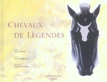 Couverture du livre « Chevaux de legendes » de Laurent Foucher et Leo Gantelet aux éditions Du Mont