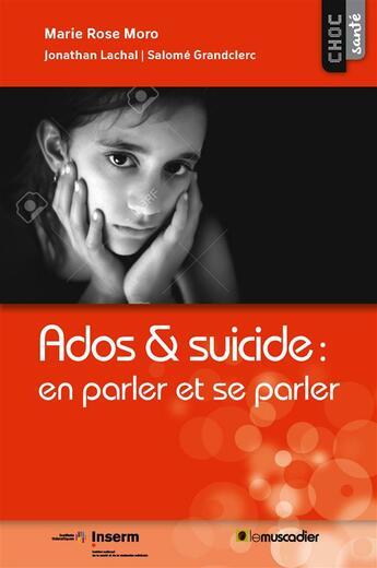Couverture du livre « Ado & suicide : en parler et se parler » de Collectif aux éditions Le Muscadier