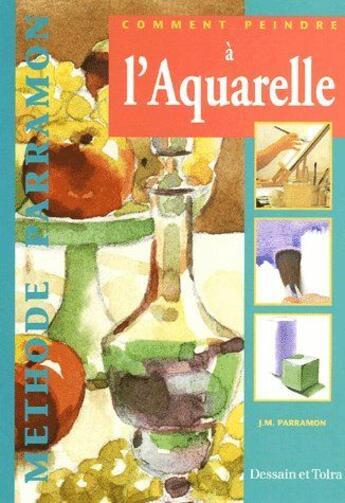 Couverture du livre « Comment peindre à l'aquarelle » de Collectif aux éditions Dessain Et Tolra