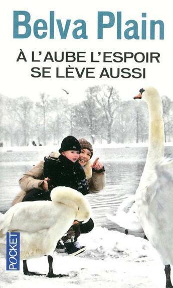 Couverture du livre « A L'Aube, L'Espoir Se Leve Aussi » de Belva Plain aux éditions Pocket