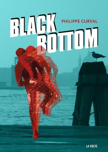 Couverture du livre « Black bottom » de Philippe Curval aux éditions La Volte