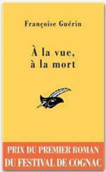 Couverture du livre « à la vue, à la mort » de Francoise Guerin aux éditions Editions Du Masque