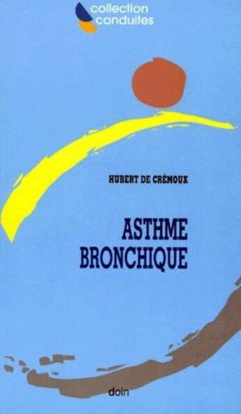 Couverture du livre « Asthme bronchique » de De Cremoux H aux éditions Doin