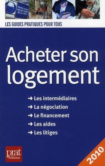 Couverture du livre « Acheter son logement (édition 2010) » de Doleux C aux éditions Prat