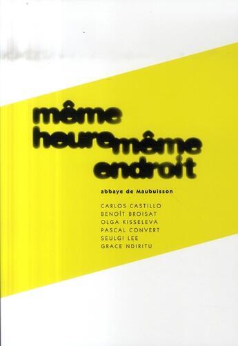 Couverture du livre « Même heure même endroit ; abbaye de maubuisson » de Collectif aux éditions Archibooks