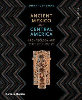 Couverture du livre « Ancient Mexico & Central America (3rd Ed.) /Anglais » de Toby Evans Susan aux éditions Thames & Hudson