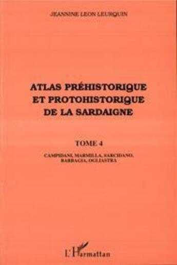 Couverture du livre « Atlas préhistorique et protohistorique de la Sardaigne t.4 » de Jeannine Leon Leurquin aux éditions Harmattan
