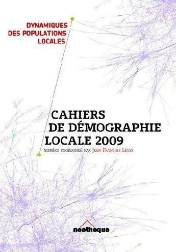 Couverture du livre « Cahiers de démographie locale 2009 » de Jean-Francois Leger aux éditions Neotheque