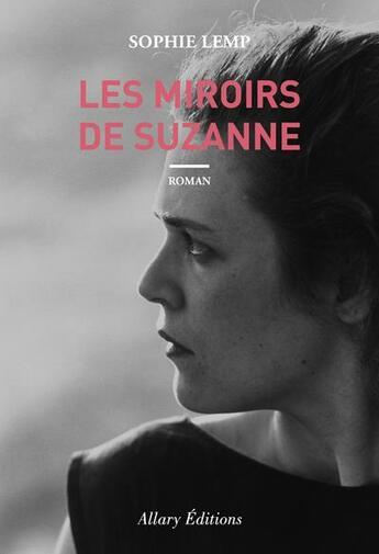 Couverture du livre « Les miroirs de Suzanne » de Sophie Lemp aux éditions Allary