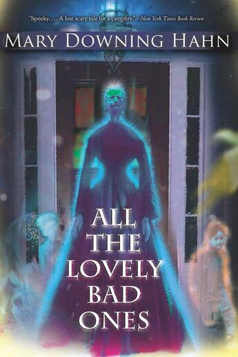 Couverture du livre « All the Lovely Bad Ones » de Mary Downing Hahn aux éditions Houghton Mifflin Harcourt