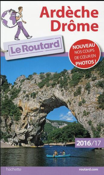 Couverture du livre « Ardèche ; Drôme (édition 2016/2017) » de Collectif Hachette aux éditions Hachette Tourisme