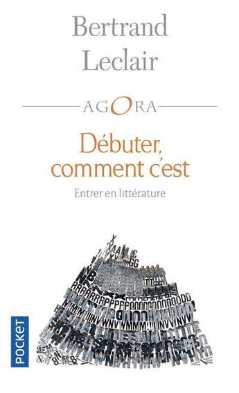 Couverture du livre « Débuter, comment c'est » de Bertrand Leclair aux éditions Pocket