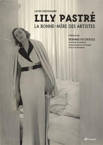 Couverture du livre « Lily pastré ; la bonne-mère des artistes » de Laure Kressmann aux éditions Gaussen