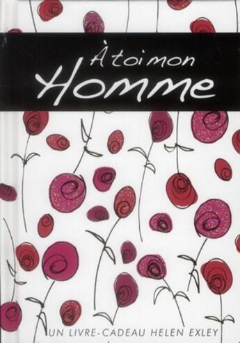 Couverture du livre « à toi mon homme » de Helen Exley aux éditions Exley