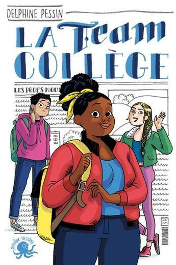 Couverture du livre « La team collège » de Delphine Pessin aux éditions Poulpe Fictions