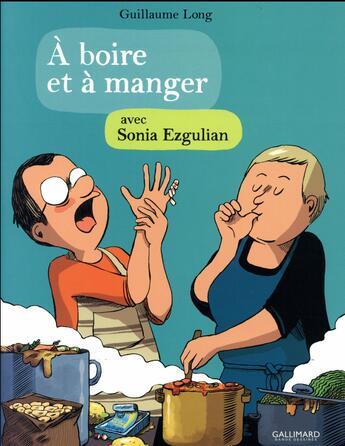 Couverture du livre « À boire et à manger avec Sonia Ezgulian » de Sonia Ezgulian et Guillaume Long aux éditions Bayou Gallisol
