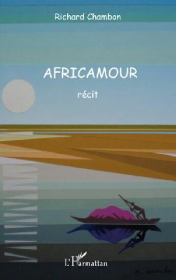 Couverture du livre « Africamour » de Richard Chambon aux éditions L'harmattan