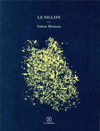 Couverture du livre « Le sillon » de Valerie Manteau aux éditions Le Tripode