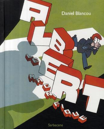 Couverture du livre « Albert le magnifique » de Daniel Blancou aux éditions Sarbacane