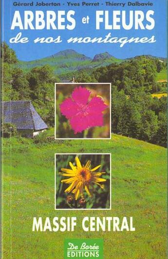 Couverture du livre « Arbres Et Fleurs De Nos Montagnes » de Gerard Joberton aux éditions De Boree