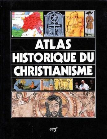 Couverture du livre « Atlas historique du christianisme » de Andrea Due et Juan-Maria Laboa aux éditions Cerf