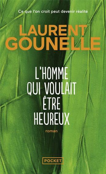 Couverture du livre « L'homme qui voulait être heureux » de Laurent Gounelle aux éditions Pocket